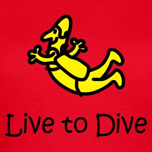 Live To Dive - Women's T-Shirt
