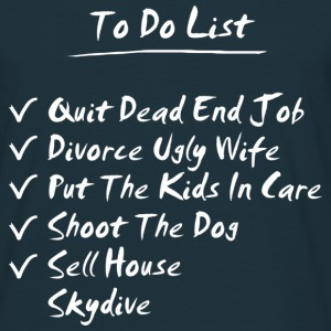 His To Do List T-Shirts - Men's T-Shirt