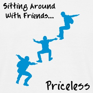 Sitting Around With Friends...Priceless - Men's T-Shirt