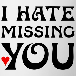 I HATE MISSING YOU / Herz | Kaffeebecher / Tasse - Tasse