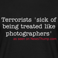 Design ~ Terrorists sick of being treated like photographers
