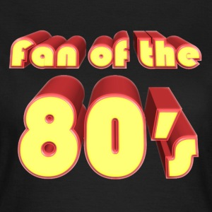fan of the 80s T-shirts - T-shirt Femme