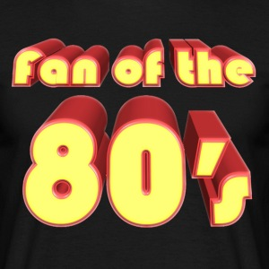 fan of the 80s T-shirts - T-shirt Homme