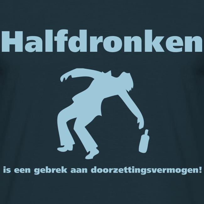 Half dronken..
