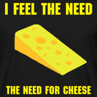 Design ~ I feel the need, the need for cheese!