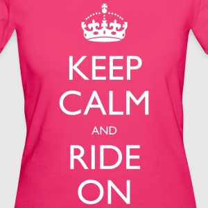 Keep Calm and Ride On T-Shirts - Women's Organic T-shirt