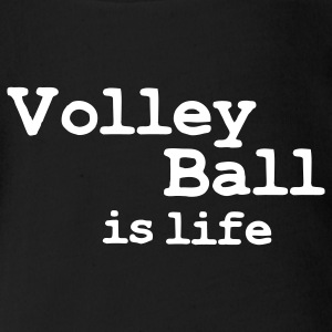 volleyball is life Baby Body - Baby Bio-Kurzarm-Body