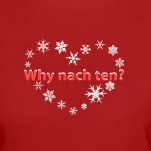 Why nach ten? Herz T-Shirts - Frauen Bio-T-Shirt