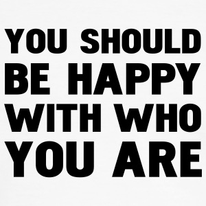 you should be happy with who you are T-shirts - Kontrast-T-shirt herr