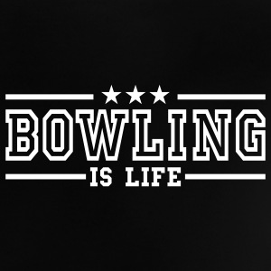 bowling is life deluxe Baby T-Shirts - Baby T-Shirt