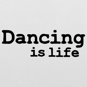 dancing is life Borse - Borsa di stoffa