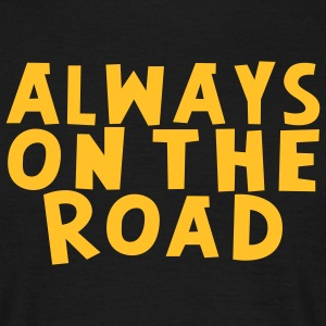 always on the road - Männer T-Shirt