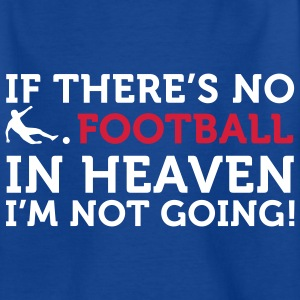 Football - In Heaven (2c) Kids' Shirts - Teenage T-shirt