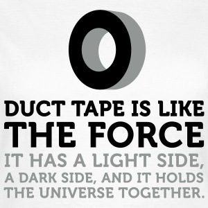 Duct Tape is the Force (2c) T-shirts - T-shirt Femme