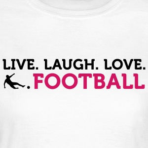 Live Laugh Love Football (2c) T-shirt - Maglietta da donna