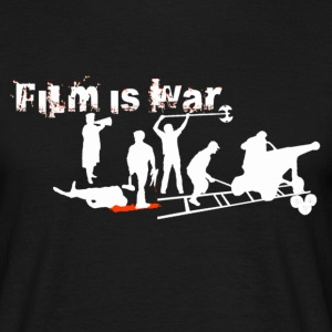 FILM IS WAR - Männer T-Shirt