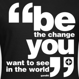 Be the change [white] T-Shirts - Women's T-Shirt