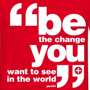 Be the change [white] T-Shirts - Men's T-Shirt