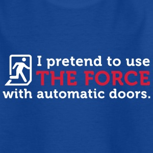 Open Automatic Doors with the Force (2c) Kinder shirts - Teenager T-shirt