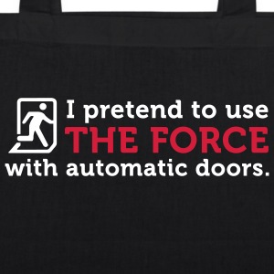 Open Automatic Doors with the Force (2c) Taschen - Bio-Stoffbeutel