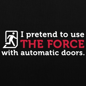Open Automatic Doors with the Force (2c) Taschen - Stoffbeutel