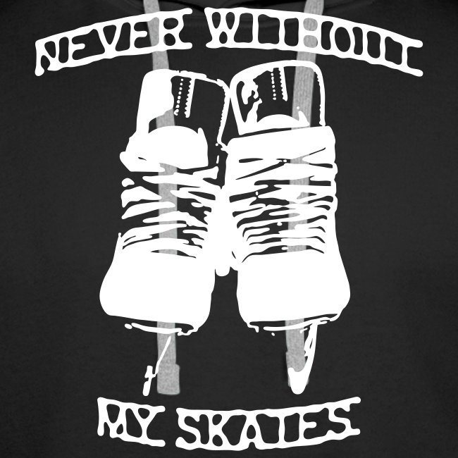 Never without my skates