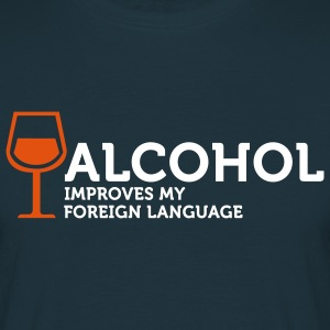 Alcohol improves my Foreign Language 3 (2c) T-Shirts - Men's T-Shirt
