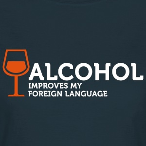 Alcohol improves my Foreign Language 3 (2c) T-Shirts - Women's T-Shirt
