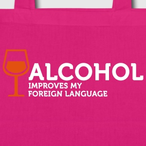 Alcohol improves my Foreign Language 3 (2c) Borse - Borsa ecologica in tessuto
