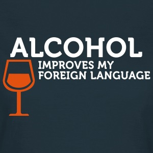 Alcohol improves my Foreign Language (2c) T-Shirts - Women's T-Shirt