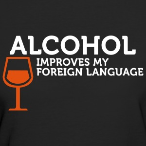 Alcohol improves my Foreign Language (2c) T-Shirts - Frauen Bio-T-Shirt