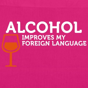 Alcohol improves my Foreign Language (2c) Borse - Borsa ecologica in tessuto