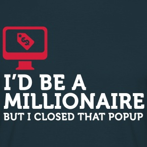 I'd be a Billionaire (2c) T-shirts - Mannen T-shirt