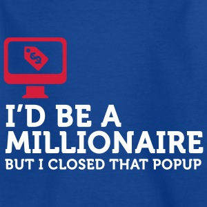I'd be a Billionaire (2c) Kids' Shirts - Teenage T-shirt