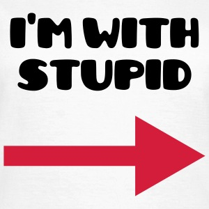 I'm with stupid :) (V) T-Shirts - Frauen T-Shirt