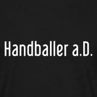Motiv ~ Handballer a.D. | Männer T-Shirt