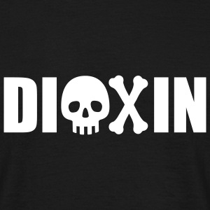 Dioxin | Dioxine | Poison | Gift T-Shirts - T-shirt herr