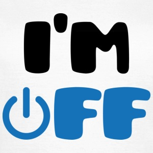 I'm Off T-Shirts - Women's T-Shirt