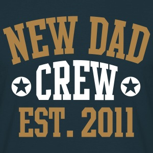 NEW DAD CREW 2011 2C - Männer T-Shirt