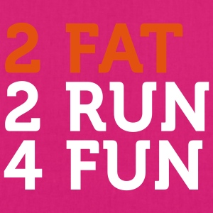 2 Fat 2 Run 4 Fun (2c) Tassen - Bio stoffen tas