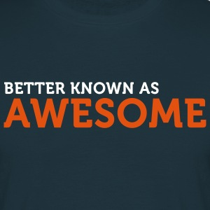 Better known as Awesome (2c) Camisetas - Camiseta hombre