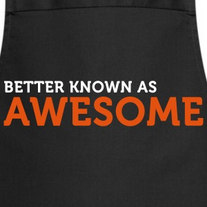 Better known as Awesome (2c)  Aprons - Cooking Apron