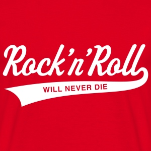 Rock 'n' Roll will never die, T-Shirt - Männer T-Shirt