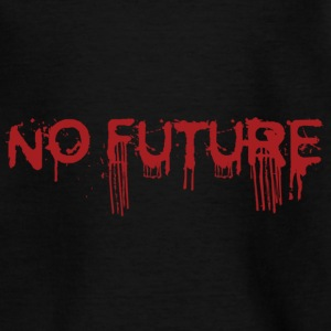 NO FUTURE Shirts - Teenager T-shirt