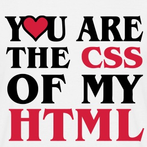 I love CSS / YOU ARE THE CSS OF MY HTML / HEART HEART T-Shirts - Men's T-Shirt