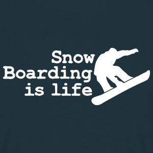 snowboarding is life T-Shirts - Men's T-Shirt