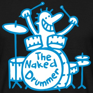 the naked drummer T-Shirts - Männer T-Shirt