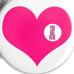 you are here - idée cadeau amour  Badges - Badge moyen 32 mm