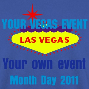 Design T-shirts for your Las Vegas Events - Men's Sweatshirt