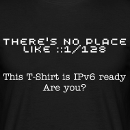Design ~ There's no place like ::1/128 (Men's)